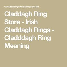 Claddagh Ring Store - Irish Claddagh Rings - Cladddagh Ring Meaning