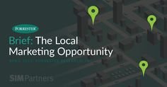 """New Forrester Report Urges Brands to Seize the Local Marketing Opportunity."" Read more..."