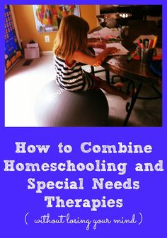 Tips and tricks for combining homeschooling and special needs therapies. #spd #autism #specialneeds #homeschooling