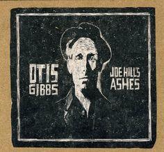 Joe Hill's Ashes ~ Otis Gibbs, http://www.amazon.com/dp/B003FOGPC0/ref=cm_sw_r_pi_dp_cqborb1HABH85