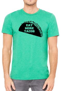 Eat More Tacos Mens T Shirt