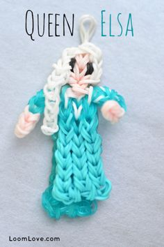 Loom Ideas for Bigger Kids including an amazing Elsa