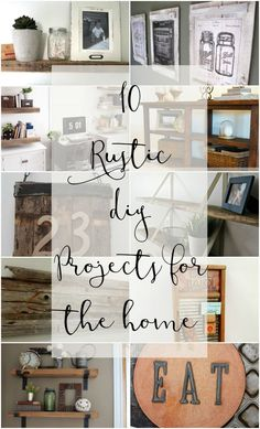 10 Rustic DIY Projects For the Home. From wall decor, shelves to barndoors and more, here are ten farmhouse inspired DIY projects to get inspired!
