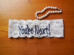 You're Next Garter, Garter, Navy Garter, Blue Garter, Something Blue, Custom Garter, Personalized Garter, Toss Garter, Fun Toss Garter by BloomsandBlessings on Etsy