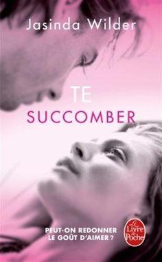 Te succomber (Succomber, Tome 1) de Jasinda WILDER…