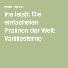Ina Is(s)t: Die einfachsten Pralinen der Welt: Vanillesterne