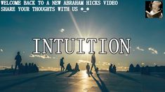 Abraham Hicks 2017  Using Intuition to Guide you to Abundace(New)