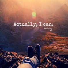 Actually I can. #positivitynote #positivity #inspiration