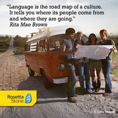 """""""Language is the road map of a culture. It tells you where its people come from and where they are going."""" -Rita Mae Brown #language #culture #quote"""