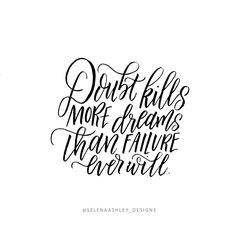 Doubt kills my dreams than failure ever does. #quote #handlettering