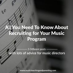 Recruiting For Music Programs - The complete guide to what to do before a recruiting presentation, during the school year, etc. On Music Teaching and Parenting