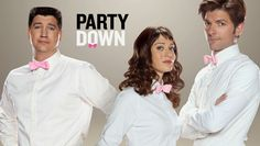 Party Down - Super funny ensemble pretending to care about their catering clients.