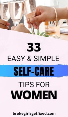 The Best Self-care tips for Women: 33 self-care tips. - broke girls get fixed #selfcare #selfcaretips #lifestyle #tipsforwomen
