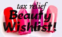 Tax Relief Beauty Wishlist: Plus a $100 Amazon Giftcard GIVEAWAY from Coupons.com #sponsored