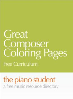 Great Composer | 8 Coloring Pages  (Music Curriculum) - https://thepianostudent.wordpress.com/2008/09/22/great-composer-free-printable-coloring-pages/