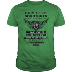 THERE ARE NO SHORTCUTS TO MASTERING MY CRAFT ADVERTISING CAMPAIGN MANAGER T-SHIRTS T-SHIRTS, HOODIES  ==►►Click To Order Shirt Now #Jobfashion #jobs #Jobtshirt #Jobshirt #careershirt #careertshirt #SunfrogTshirts #Sunfrogshirts #shirts #tshirt #hoodie #sweatshirt #fashion #style