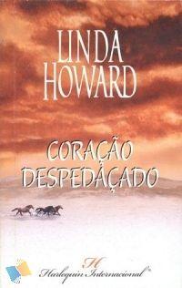 Romance de Bolso : Coração Despedaçado - Linda Howard - Harlequin Internacional Narrativa Nº 100