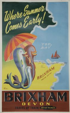 Poster, British Railways 'Brixham Devon - Where Summer comes early Travel by Train' by Parton, D/R size. Pseudo - image of a fish family beneath an. Posters Uk, Beach Posters, Railway Posters, Poster Ads, Cool Posters, Poster Prints, Train Posters, Art Print, Travel Ads