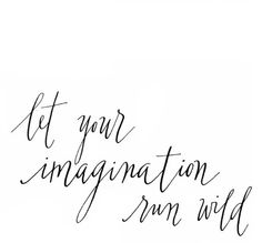 let your imagination run wild | ETHEREALLUNE