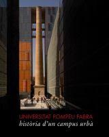 Universitat Pompeu Fabra : història d'un campus urbà / Daniel Venteo ; pròleg de Josep Joan Moreso