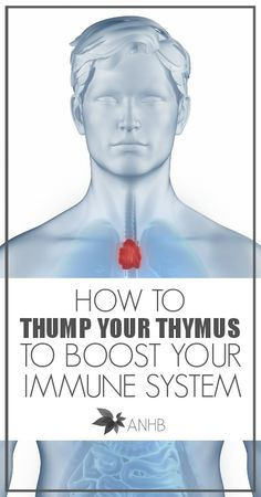 If you have 15 seconds you can boost your immune system right now. Learn how to thump your thymus.
