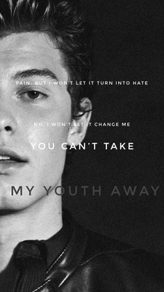 Pain but i wont let it. Shawn Mendes Songs, Shawn Mendes Quotes, Shawn Mendes Lockscreen, Shawn Mendes Wallpaper, Fangirl, Mendes Army, Song Quotes, Music Lyrics, To My Future Husband