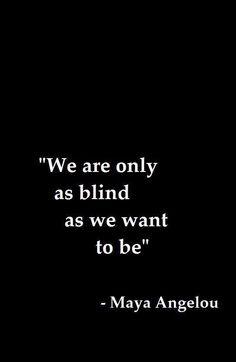 solo somos tan ciegos como queremos ser. #asidesimple