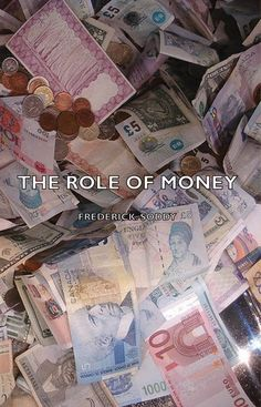Buy The Role Of Money by Frederick Soddy and Read this Book on Kobo's Free Apps. Discover Kobo's Vast Collection of Ebooks and Audiobooks Today - Over 4 Million Titles! Social Economics, Business Ideas For Beginners, Bank Rate, Social Aspects, Political Economy, Think And Grow Rich