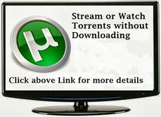 How to watch Torrents without Downloading