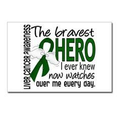 Bravest Hero I Knew Liver Cancer Postcards (Packag by AwarenessGiftBoutique See this inspirational d Awareness Tattoo, Cancer Awareness, Liver Cancer, Breast Cancer, Idiopathic Pulmonary Fibrosis, Remembering Dad, Multiple Myeloma, In Memory Of Dad, Cancer Quotes