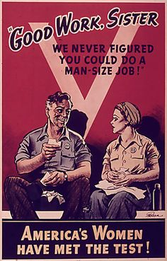 """Rosie the Riveter WWII recruitment poster. """"Women have to work twice as hard as Men. Vintage Advertisements, Vintage Ads, Vintage Posters, Funny Vintage, Vintage Antiques, Rosie The Riveter, Nazi Propaganda, Ww2 Posters, Old Ads"""