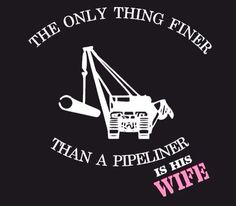 The Only Thing Finer Than A Pipeliner is his Wife Decal on Etsy, $8.00