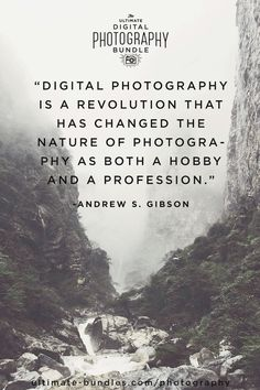 """Digital photography is a revolution that has changed the nature of photography as both a hobby and profession"""