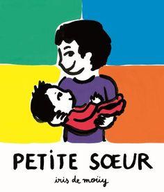 Petite Soeur Book Iris de Moüy Toys and Hobbies Children Iris, Album Jeunesse, Thing 1, Album Book, Yesterday And Today, Education, Disney Characters, Albums, Children Books