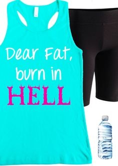 Dear Fat Burn in Hell Women's #Workout #Tank -- By #NobullWomanApparel, for only $24.99! Click here to buy http://nobullwoman-apparel.com/collections/fitness-tanks-workout-shirts/products/dear-fat-burn-in-hell-womens
