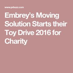 Embrey's Moving Solution Starts their Toy Drive 2016 for Charity
