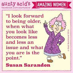 #Aunty Acid Amazing Women - Susan Sarandon