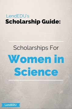 LendEDU's Scholarship Guide: Women in Science
