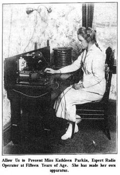 One of the first female radio operators and only 15 years old using her own self built station.