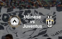 Prediksi Skor Serie A Udinese vs Juventus 5 Maret 2017