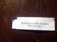 All things are difficult before they are easy. 20 Best Chinese Fortune Cookie Sayings About Life Love Fortune Cookie, Funny Fortune Cookies, Fortune Cookie Messages, Fortune Cookie Quotes, Funny Fortunes, Life Quotes Tumblr, Love My Best Friend, Inspirational Quotes About Love, Writing Words