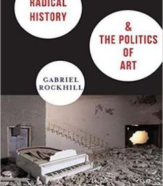 Radical History And The Politics Of Art PDF