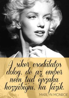 A sikerről - Marilyn Daily Wisdom, Faith Hope Love, Live Laugh Love, Positive Affirmations, Marylin Monroe, Just Love, Quotations, Positivity, Thoughts