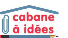 La cabane à idées