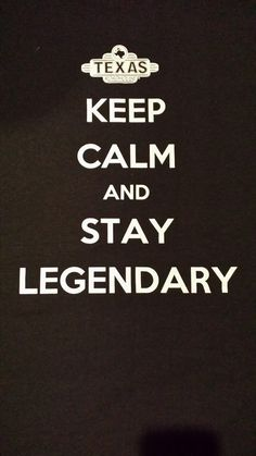 Keep Calm & Stay Legendary