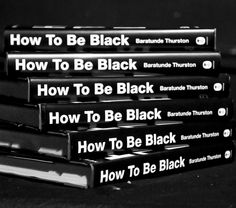 how to be black - Google Search