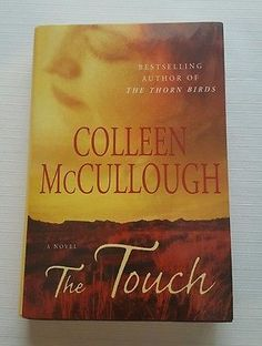The Touch by Colleen McCullough Hardcover Book, English) in Books, Fiction & Literature Cheap Used Books, Books To Read, My Books, The Thorn Birds, Australian Authors, Best Selling Books, Writing A Book, Bestselling Author, Book Worms