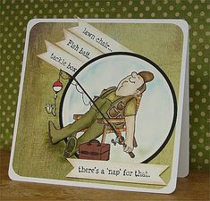 My idea of fishing! by donidoodle - Cards and Paper Crafts at Splitcoaststampers