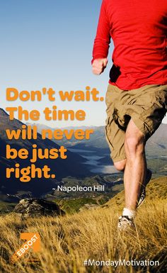 The time will never be just right. Inspiration For The Day, Fitness Inspiration, Healthy Energy Drinks, Pre Workout Supplement, Napoleon Hill, How To Increase Energy, Monday Motivation, Waiting, Motivational