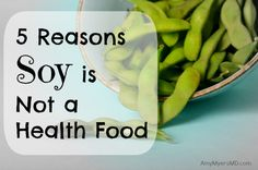 5 Reasons Soy is Not a Health Food - Soy pervades the American diet. I don't consider soy a health food, and here are five reasons why.